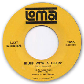 45 rpm vinyl record label scan of Loma 2006 - Lucky Carmichael - Blues with a feeling.