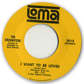 The Enchanters - I want to be loved - on Loma Records