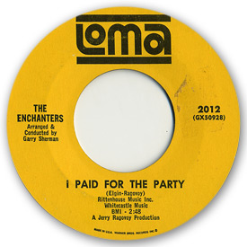 45 rpm vinyl record label scan of Loma 2012 - The Enchanters - I paid for the party