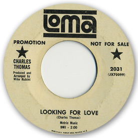 Loma records. Label scans of rare Loma 45 rpm vinyl records.   Loma 2031 Charles Thomas - Looking for a love