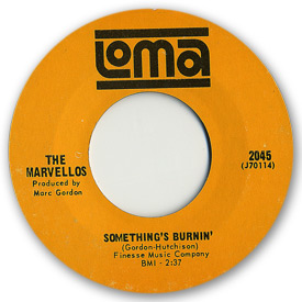 Loma records. Label scans of rare Loma 45 rpm vinyl records. Loma 2045 - The Marvellos - Something's burning