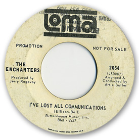 Loma records. Label scans of rare Loma 45 rpm vinyl records. Loma 2054 - The Enchanters - I've lost all communication