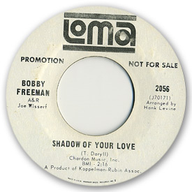 Loma records. Label scans of rare Loma 45 rpm vinyl records.   Loma 2056: Bobby Freeman - Shadow of your love