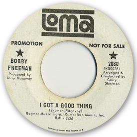Loma records. Label scans of rare Loma 45 rpm vinyl records. Loma 2080: Bobby Freeman - I got a good thing