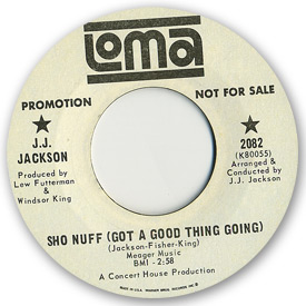 Loma records. Label scans of rare Loma 45 rpm vinyl records. oma 2082: J.J. Jackson - Sho nuff (Got a good thing going)