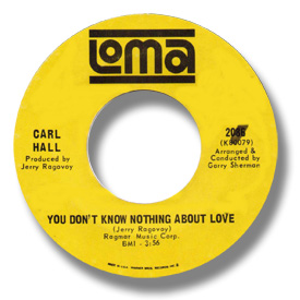 45 rpm vinyl record label scan of Loma 2086: Carl Hall - You don't know nothing about love - DJ version