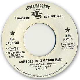 Loma records. Label scans of rare Loma 45 rpm vinyl records. Northern soul Loma 2096: J.J. Jackson - Come see me (I'm your man)