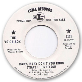 Loma records. Label scans of rare Loma 45 rpm vinyl records. Northern Soul music. Loma 2101: The Voice Box - Baby, baby don't you know (That I love you)