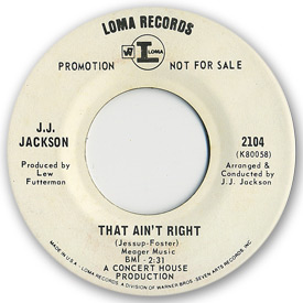 Loma records. Label scans of rare Loma 45 rpm vinyl records.   Loma record label scan. Loma 2104: J.J. Jackson - That ain't right