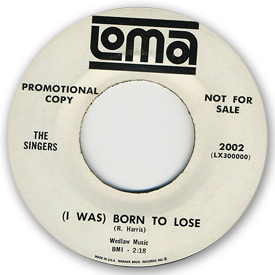 45 rpm label scan of Loma Records 2002  - The Singers - (I was) Born to lose.