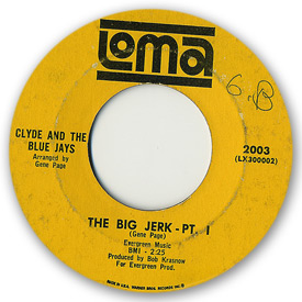 Clyde and the Blue Jays - The big jerk part 1 on Loma Records.