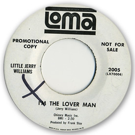 Little Jerry Williams - I'm the lover man on Loma Records.
