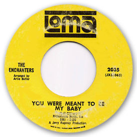Loma records. Label scans of rare Loma 45 rpm vinyl records. Loma 2035: The Enchanters - God bless the girl and me / You were meant to be my baby