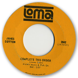 Discography of Loma records. Label scans of rare Loma 45 rpm vinyl records. Loma 2042 - James Cotton Complete this order. May 1966.
