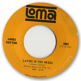 Discography of Loma records. Label scans of rare Loma 45 rpm vinyl records. Loma 2042 - James Cotton Laying in the weeds. May 1966.