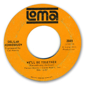 Loma records. Loma 2049 - Delilah Kennebruew - We'll be together. Label scans of rare Loma 45 rpm vinyl records.