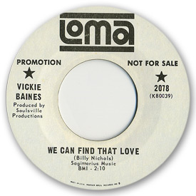 Loma records. Label scans of rare Loma 45 rpm vinyl records. Loma 2078: Vickie Baines - We can find that love