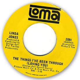 Linda Jones - The things I've been through (Loving you) on Loma records. Label scans of rare Loma 45 rpm vinyl records.