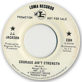 Loma records. Label scans of rare Loma 45 rpm vinyl records. Loma 2104: J.J. Jackson - Courage ain't strength
