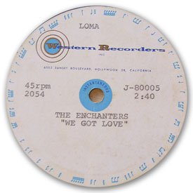 Loma records. Label scans of rare Loma 45 rpm vinyl records. Rare acetate of Loma 2054 by The Enchanters - We got love